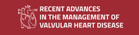 Recent Advances in the Management of Valvular Heart Disease 2018